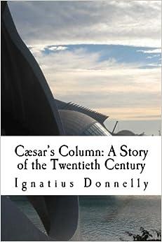 Cæsar's Column: A Story of the Twentieth Century