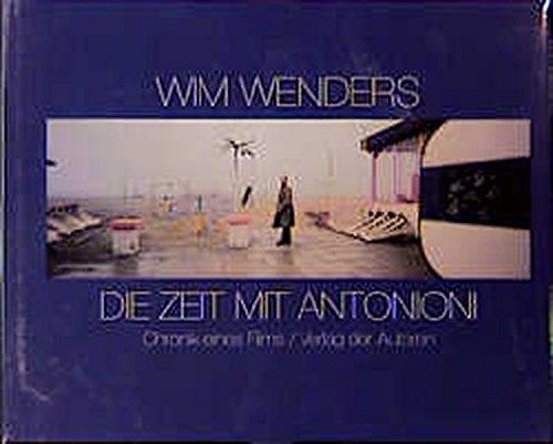 Die Zeit mit Antonioni: Chronik eines Films (Filmbibliothek)