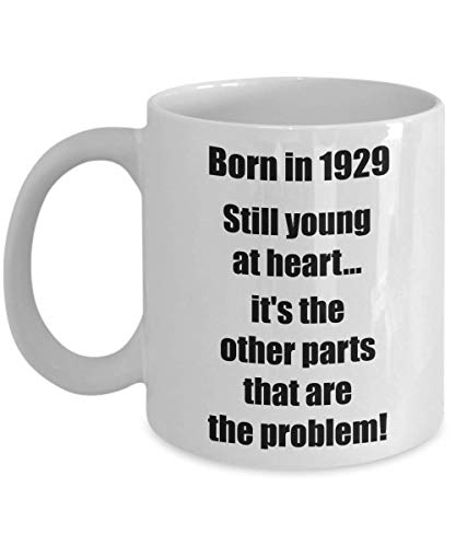 Happy 90th Birthday Mug 90 Year Old Gift for Women Men Coffee Tea Cup - Born in 1929 Still young at heart...