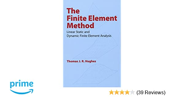The Finite Element Method: Linear Static and Dynamic Finite