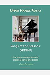 Upper Hands Piano: SONGS OF THE SEASONS: Spring Paperback