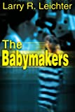 The Babymakers, Larry Leichter, 0595313582