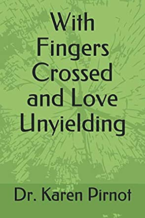 With Fingers Crossed and Love Unyielding