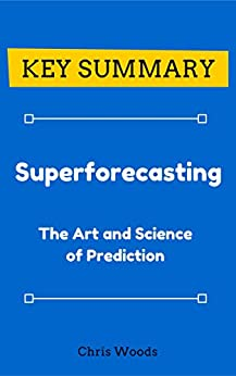 Amazon.com: [KEY SUMMARY] Superforecasting: The Art and ...