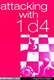 Attacking With 1d4 (everyman Chess)-Angus Dunnington