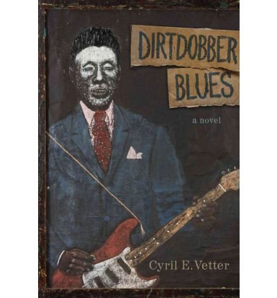{ [ DIRTDOBBER BLUES [WITH 14 SONGS] ] } Vetter, Cyril E. ( AUTHOR ) Mar-25-2011 Hardcover