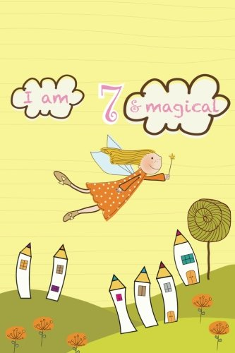 I am 7 and Magical: Cute Girls Notebook/Journal Happy Birthday Gift for 7 Year Old Girls(Lined Diary/Journal)