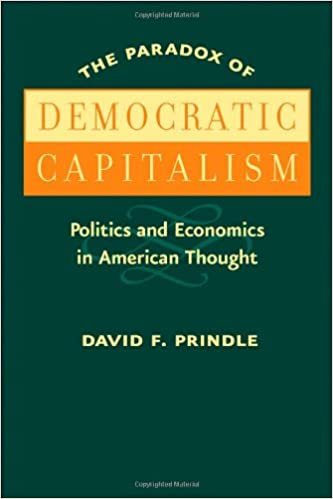 The Paradox of Democratic Capitalism: Politics and Economics in American Thought