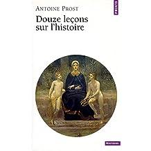 Douze Leçons sur l'histoire (French Edition)