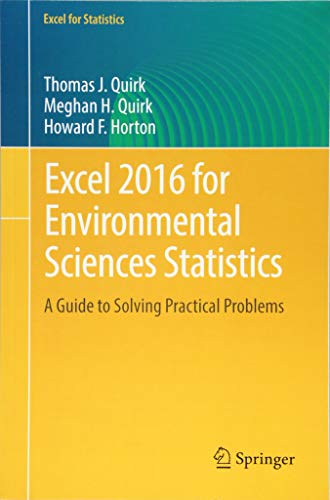- Excel 2016 for Environmental Sciences Statistics: A Guide to Solving Practical Problems (Excel for Statistics)