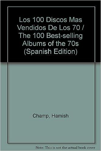 Los 100 Discos Mas Vendidos De Los 70 / The 100 Best-selling Albums of the 70s