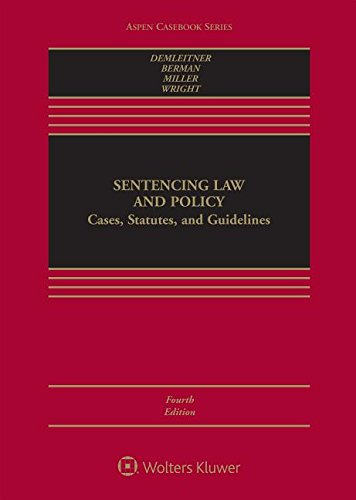 Sentencing Law and Policy: Cases, Statutes, and Guidelines (Aspen Casebook)