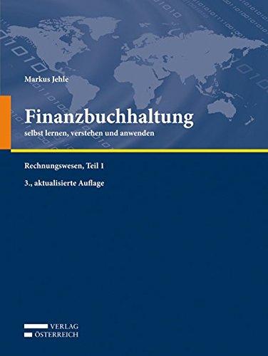 Finanzbuchhaltung - selbst lernen, verstehen und anwenden: Rechnungswesen, Teil 1 (Notes Wirtschaftswissenschaften)