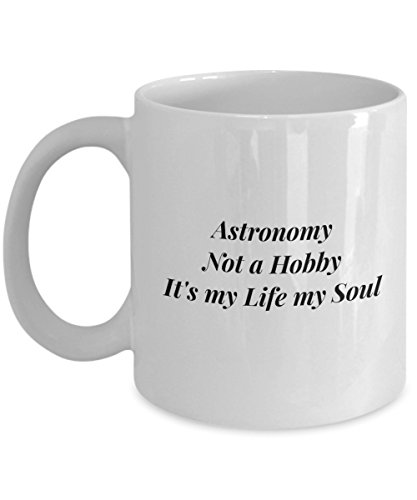 Astronomy Not A Hobby It'S My Life My Soul, 11Oz Coffee Mug Best Inspirational Gifts and Sarcasm Perfect Birthday Gifts for Men or (Custom Halloween Costumes Burger)