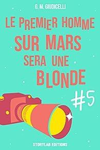 Le premier homme sur Mars sera une blonde, épisode 5 par G.M. Giudicelli