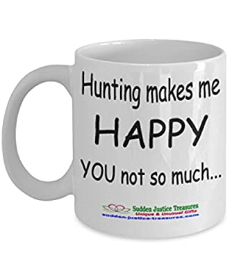Hunting Makes Me Happy White Mug Unique Birthday, Special Or Funny Occasion Gift. Best 11 Oz Ceramic Novelty Cup for Coffee, Tea, Hot Chocolate Or Toddy