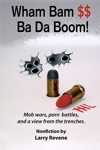 Wham Bam $$ Ba Da Boom!: Mob Wars, Porn Battles and a View from the Trenches. (Sojourner)