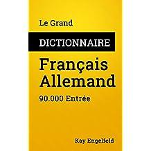 Le Grand Dictionnaire Français-Allemand: 90.000 Entrée (Dictionnaires t. 2) (French Edition)