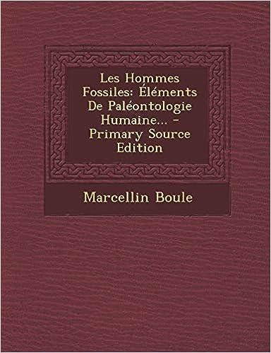 Télécharger des livres Les Hommes Fossiles: Elements de Paleontologie Humaine. - Primary Source Edition