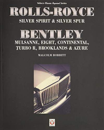 (Rolls-Royce Silver Spirit & Silver Spur, Bentley Mulsanne, Eight, Continental, Brooklands & Azure: Updated & enlarged Second Edition (Classic Reprint))
