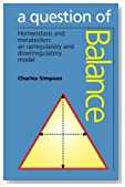 A Question of Balance: Homeostasis and metabolism: an upregulatory and downregulatory model