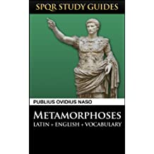 Ovid: Metamorphoses in Latin + English (SPQR Study Guides Book 10)