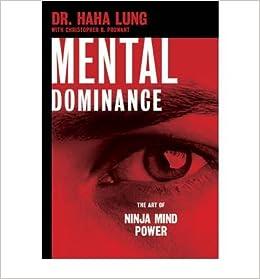 Mental Dominance: The Art of Ninja Mind Power (Paperback ...