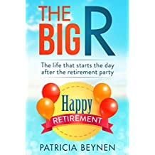 The Big R: The Life that starts the day after the retirement party