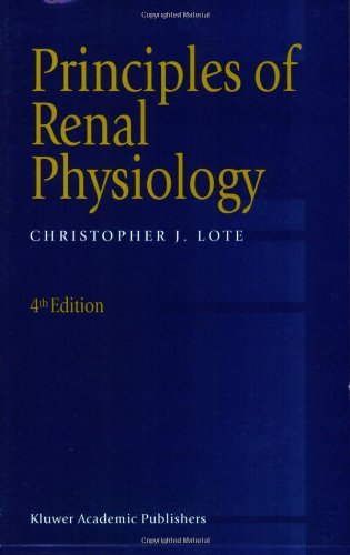 By C.J. Lote - Principles Of Renal Physiology: 4th (fourth) Edition PDF
