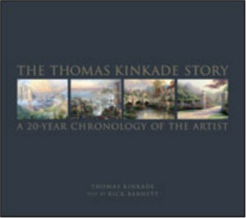 Download The Thomas Kinkade Story: A 20-Year Chronology of the Artist pdf