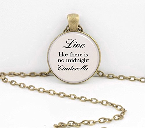 Cinderella Live like there is no midnight inspirational quote necklace jewelry key chain keyring