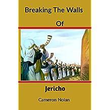BREAKING THE WALLS OF JERICHO