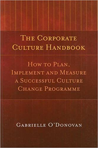 The Corporate Culture Handbook: How to Plan, Implement, and Measure a Successful Culture Change