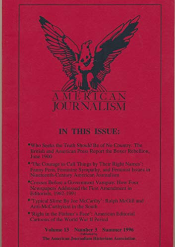 American Journalism : British and American Press Report the Boxer Rebellion 1900; 1st Amendment in Editorials 1962-1991; Ralph McGill and Anti McCarthyism in The South; U.S. Editorial Cartoons of -