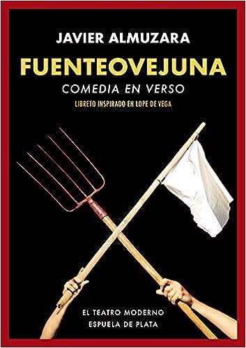 Comedia en verso: Libreto inspirado en Lope de Vega El teatro moderno: Amazon.es: Javier Almuzara: Libros