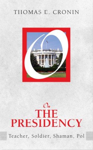On the Presidency: Teacher, Soldier, Shaman, Pol (On Politics)