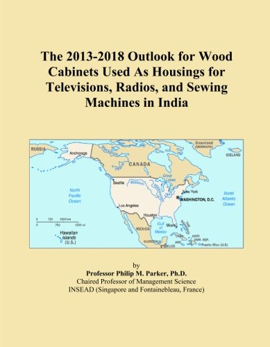 The 2013-2018 Outlook for Wood Cabinets Used As Housings for
