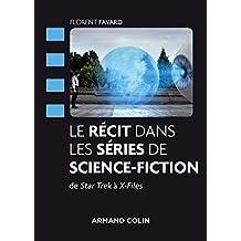 Le récit dans les séries de science-fiction : De Star Trek à X-Files (Cinéma / Arts Visuels) (French Edition)