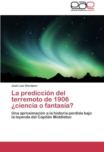 Descargar Libro La Prediccion Del Terremoto De 1906 Ciencia O Fantasia? Giordano Jose Luis