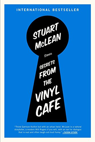 Secrets from the Vinyl Cafe (The Vinyl Café Series) (Best Vinyl Cafe Stories)