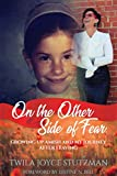 On the Other Side of Fear: Growing up Amish and My Journey After Leaving