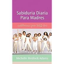 Sabiduria diaria para madres: Spanish Translation (Spanish Edition)