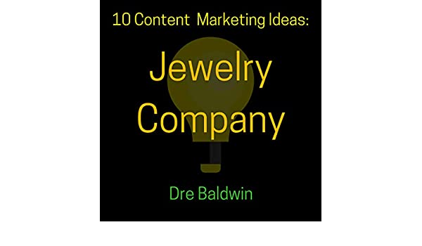 Amazon Com 10 Content Marketing Ideas Jewelry Company Dre Baldwin S Idea Machine Series Book 5 Audible Audio Edition Dre Baldwin Dre Baldwin Work On Your Game Inc Audible Audiobooks