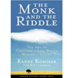 img - for BY Komisar, Randy ( Author ) [{ The Monk and the Riddle: The Art of Creating a Life While Making a Life By Komisar, Randy ( Author ) Sep - 01- 2001 ( Paperback ) } ] book / textbook / text book