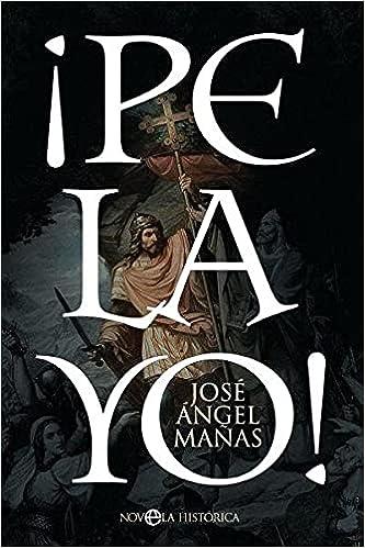 ¡Pelayo! de José Ángel Mañas
