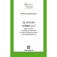 El punto sobre la i (Biblioteca de la Libertad Formato Menor nº 9) (Spanish Edition)
