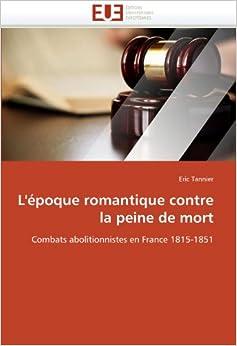 Book L'époque romantique contre la peine de mort: Combats abolitionnistes en France 1815-1851 (Omn.Univ.Europ.)