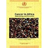 Cancer in Africa : Epidemiology and Prevention, , 9283221532