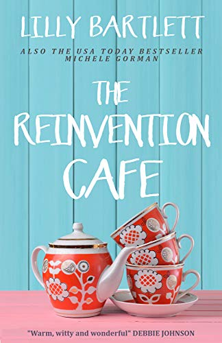 The Reinvention Cafe: The fresh laugh out loud romantic comedy about best friends (Carlton Square Book 2)