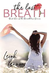 The Last Breath (The Breathless Series) (Volume 1)